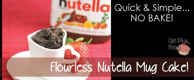 Flourless Nutella Mug Cake | Girl Plus Food