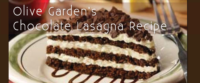 Olive Garden's Chocolate Lasagna Recipe