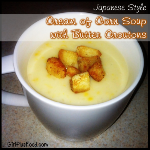 Japanese Corn Cream Soup with Butter Croutons